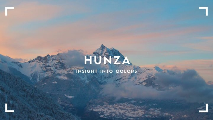 Hunza Valley: Insight into Colors